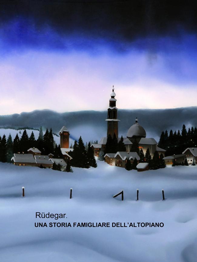 Rödegar. Una storia famigliare dell'Altopiano